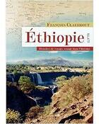 Couverture du livre « Ethiopie ; histoires de voyages, voyage dans l'histoire » de Francois Claerhout aux éditions Elytis