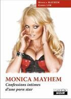 Couverture du livre « Monica Mayhem ; confessions intimes d'une porn star » de Monica Mayhem aux éditions Camion Blanc