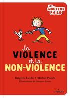 Couverture du livre « La violence et la non-violence » de Jacques Azam et Brigitte Labbe et Michel Puech aux éditions Milan