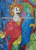 Couverture du livre « Mots de saltimbanques » de Jean-Marie Roy aux éditions France Libris Publication