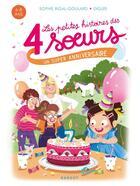 Couverture du livre « Les petites histoires des 4 soeurs : un super anniversaire » de Diglee et Sophie Rigal-Goulard aux éditions Rageot