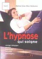 Couverture du livre « Hypnose qui soigne (l') » de Jean-Marc Benhaiem aux éditions Josette Lyon
