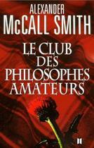 Couverture du livre « Le club des philosophes amateurs » de Mccall Smith A. aux éditions Des Deux Terres