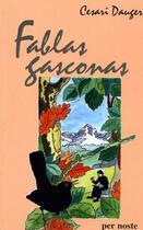 Couverture du livre « Fablas Gasconas » de Dauger Cesari aux éditions Per Noste