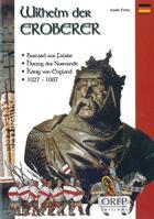 Couverture du livre « Wilhelm der Eroberer » de Annie Fettu aux éditions Orep