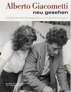 Couverture du livre « Alberto Giacometti Neu Gesehen /Allemand » de Beat Stutzer (Ed.) aux éditions Scheidegger