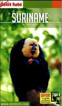 Couverture du livre « GUIDE PETIT FUTE ; COUNTRY GUIDE ; Suriname (édition 2017) » de Collectif Petit Fute aux éditions Le Petit Fute
