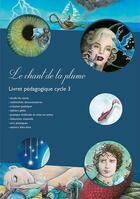 Couverture du livre « Livret pédagogique le chant de la plume » de Sophie Soleil et Quitte aux éditions Les P'tits Berets