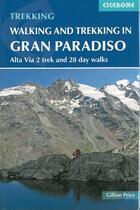 Couverture du livre « Walking and trekking in the gran paradiso » de Gillian Price aux éditions Cicerone Press