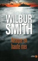 Couverture du livre « Attaque en haute mer » de Wilbur Smith aux éditions Presses De La Cite