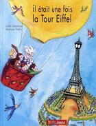 Couverture du livre « Il était une fois ; la tour Eiffel » de Lidia Labianca et Leonore Thelin aux éditions Thomas Jeunesse