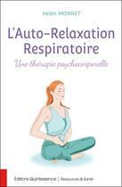 Couverture du livre « L'auto-relaxation respiratoire ; une thérapie psychocorporelle » de Helen Monnet aux éditions Quintessence