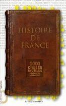 Couverture du livre « Histoire de France ; 1001 choses inutiles » de Lydia Mammar aux éditions L'opportun
