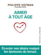 Couverture du livre « Aimer à tout âge » de Philippe Hofman aux éditions La Musardine