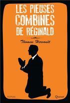 Couverture du livre « Les pieuses combines de Réginald » de Thomas Hervouet aux éditions Quasar