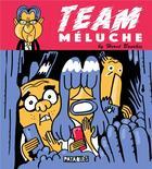 Couverture du livre « Team Méluche » de Herve Bourhis aux éditions Delcourt