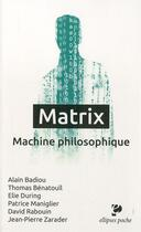 Couverture du livre « Matrix. machine philosophique » de Elie During aux éditions Ellipses