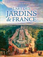 Couverture du livre « L'art des jardins de France » de Jean Vassort aux éditions Ouest France
