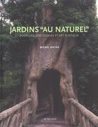 Couverture du livre « Jardins au naturel » de Michel Racine aux éditions Actes Sud