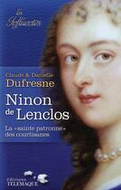 Couverture du livre « Ninon de Lenclos » de Danielle Dufresne et Claude Dufresne aux éditions Telemaque