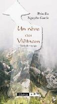 Couverture du livre « Un rêve au Vietnam » de Priscilla Nguyen Garde aux éditions Elzevir