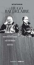Couverture du livre « Visions Hugo-Baudelaire » de Denis Blanchard-Dignac aux éditions Loubatieres
