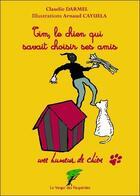 Couverture du livre « Tim, le chien qui savait choisir ses amis » de Claudie Darmel & Arn aux éditions Le Verger Des Hesperides