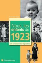 Couverture du livre « Nous, Les Enfants De ; Nous Les Enfants De 1923 » de Anne-Sarah Bougle aux éditions Wartberg