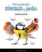 Couverture du livre « Mini-guide des oiseaux du jardin » de Guilhem Lesaffre aux éditions Larousse