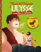 Couverture du livre « L'Iliade et l'Odyssée d'Ulysse racontées en histoire » de Anne Lanoe et Pascal Phan et Etienne Jung aux éditions Fleurus