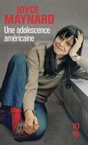 Couverture du livre « Une adolescence américaine » de Joyce Maynard aux éditions 10/18