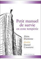 Couverture du livre « Petit Manuel De Survie En Zone Temperee » de Alain Dantinne aux éditions Voix D'encre