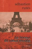 Couverture du livre « Linceul Du Vieux Monde » de Rutes aux éditions L'ecailler Du Sud