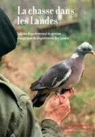 Couverture du livre « La chasse dans les Landes » de Collectif aux éditions Confluences