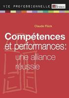 Couverture du livre « Compétences et performances ; une alliance réussie (édition 2011) » de Claude Fluck aux éditions Demos