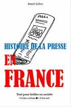 Couverture du livre « Histoire de la presse en France » de Benoit Colboc aux éditions Editions Du Cenacle