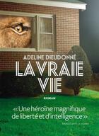 Couverture du livre « La vraie vie » de Adeline Dieudonne aux éditions L'iconoclaste