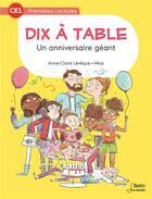 Couverture du livre « Dix à table ; un anniversaire géant » de Anne-Claire Leveque et Mioz aux éditions Belin Education