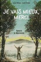 Couverture du livre « Je vais mieux, merci ; vaincre la dépression » de Korkut Oztekin et Brent Williams aux éditions Tchou