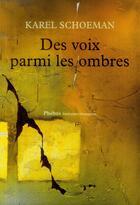 Couverture du livre « Des voix parmi les ombres » de Karel Schoeman aux éditions Phebus