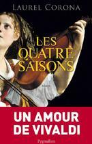 Couverture du livre « Les quatre saisons » de Laurel Corona aux éditions Pygmalion