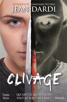 Couverture du livre « Clivage » de Jean Dardi aux éditions Terra Nova