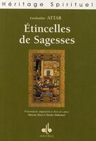 Couverture du livre « Etincelles De Sagesses, Dans Les Livres De Fariduddin Attar » de Fariduddin Attar aux éditions Albouraq