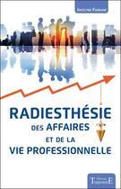 Couverture du livre « Radiesthésie des affaires et de la vie professionnelle » de Jocelyne Fangain aux éditions Trajectoire