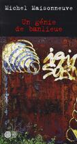 Couverture du livre « Un genie de banlieue » de Michel Maisonneuve aux éditions Gaia
