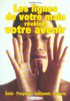 Couverture du livre « Les lignes de la main revelent votre avenir » de Caroline Leroy aux éditions Exclusif