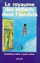 Couverture du livre « Royaume des enfants dans l'au-dela » de Jacob Lorber aux éditions Helios