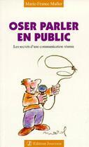 Couverture du livre « Oser parler en public t.13 ; les secrets d'une communication réussie » de Marie-France Muller aux éditions Jouvence