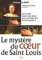 Couverture du livre « Le mystère du coeur de Saint Louis » de Philippe Boiry aux éditions Die