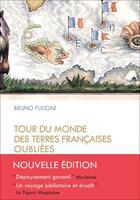 Couverture du livre « Tour du monde des terres françaises oubliées » de Bruno Fuligni aux éditions Editions Du Tresor